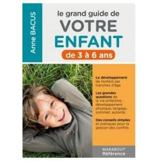 Le grand guide de votre enfant de 3 à 6 ans